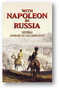 With Napoleon in Russia by Libaire & Caulaincourt et al., 2005