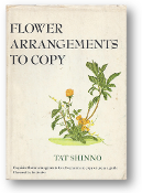Flower Arrangements to Copy by Tat Shinno, 1966