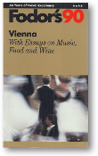 Fodor's 90, Vienna, with essays on music, food and wine, 1990