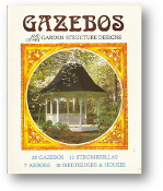Gazebos and other Garden Structure Designs by Janet A. & Richard H. Strombeck, 1983
