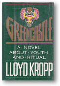 Greencastle, a novel about youth and ritual, by Lloyd Kropp, 1986