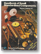 Handbook of Small Standardized Components, Master Catalog 757, Volume 1, inch & metric sizes, 1982