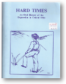 Hard Times, an oral history of the depression in Central Ohio by Ohio State University (OSU) 1990