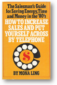 How to Increase Sales and Put Yourself Across By Telephone, the salesman's guide for saving energy, time and money in the '80's, 1963