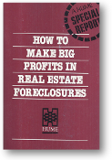 How to Make Big Profits in Real Estate Foreclosures, a Hume Special Report, 1988