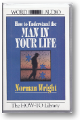 How to Understand the Man in Your Life, Audio by Norman Wright, 1988