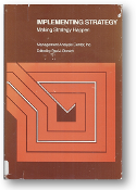 Implementing Strategy, making strategy happen by Paul J. Stonich, 1982