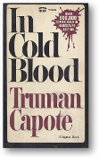 In Cold Blood, complete and unabridged, a true account of a multiple murder and its consequences by Truman Capote, 1965