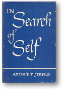 In Search of Self, an exploration of the role of the school in promoting self-understanding by Arthur T. Jersild, 1952