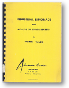 Industrial Espionage and Mis-Use of Trade Secrets by Worth Wade, 1964