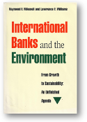 International Banks and the Environment, from growth to sustainability, an unfinished agenda by Raymond F. Mikesell & Lawrence F. Williams, 1992