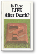 Is There Life After Death? by Worldwide Church of God, 1988