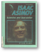 Isaac Asimov, Scientist & Storyteller, The Achiever Series by Erlanger, 1986