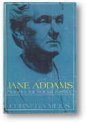 Jane Adams, pioneer for social justice by Cornelia Meigs, 1970