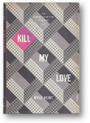 Kill My Love by Kyle Hunt, 1958