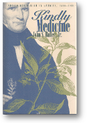 Kindly Medicine, Physio-Medicalism in America, 1836-1911 by John S. Haller, 1997