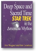 Deep Space and Sacred Time, Star Trek in the American Mythos by Wagner & Lundeen, 1948