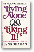 Living Alone & Liking It by Lynn Shahan, 1982
