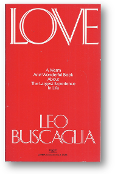 Love, a warm and wonderful book about the largest experience in life by Leo Buscaglia, 1989