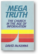 Mega Truth, the church in the age of information by David McKenna, 1986