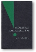 Modern Journalism by Carl G. Miller, 1962