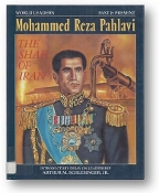 Mohammed Reza Pahlavi, The Shah of Iran, World Leaders Past and Present by Arthur M. Schlesinger, Jr., 1989