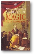 Mysteries and Secrets of Magic, a reprint of the 1927 original by C.J.S. Thompson, 1996