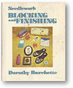 Needlework Blocking and Finishing by Dorothy Burchette, 1974