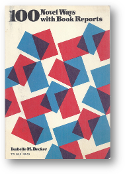 100 Novel Ways With Book Reports by Isabelle M. Decker, 1969