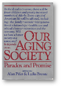 Our Aging Society, Paradox and Promise by Pifer & Bronte, 1986